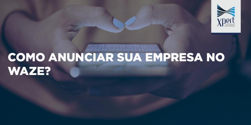 Artigo: Como anunciar sua empresa no Waze?