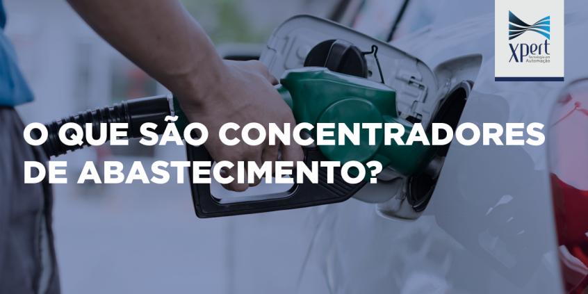 Artigo: O que são concentradores de abastecimento?