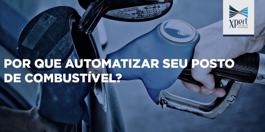 Artigo: Porque automatizar seu posto de combustível?