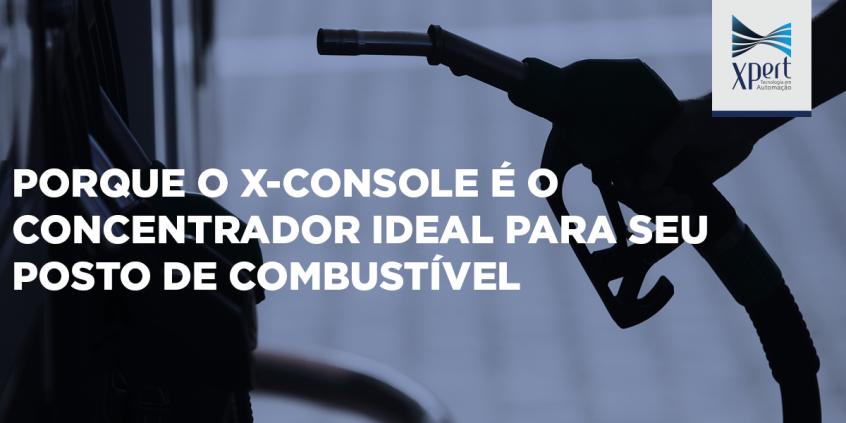Artigo: Porque o X-Console é o concentrador ideal para seu posto de combustível