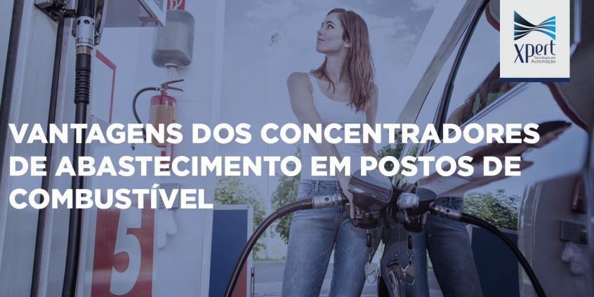 Artigo: Vantagens dos concentradores de abastecimento em postos de combustível