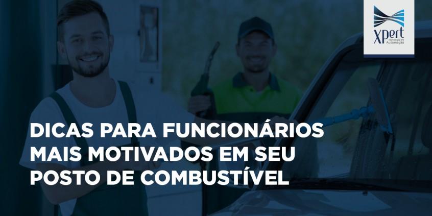 Dicas para funcionários mais motivados em seu posto de combustível